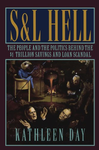 9780393337228: S & L Hell: The People and the Politics Behind the $1 Trillion Savings and Loan Scandal
