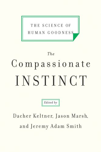 9780393337280: The Compassionate Instinct: The Science of Human Goodness