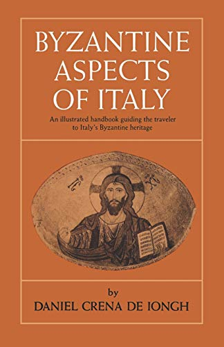 9780393337389: Byzantine Aspects of Italy: An Illustrated Handbook Guiding the Traveler to Italy's Byzantine ..