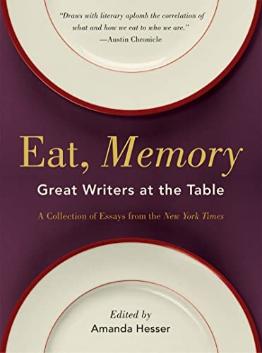 9780393337464: Eat, Memory: Great Writers at the Table, a Collection of Essays from the New York Times