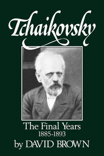 9780393337570: Tchaikovsky: The Final Years 1855-1893