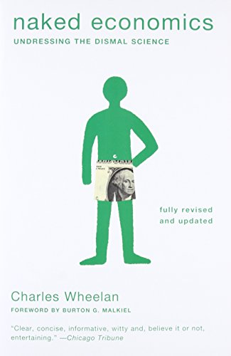 9780393337648: Naked Economics: Undressing the Dismal Science (Fully Revised and Updated)