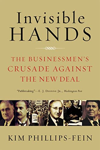 9780393337662: Invisible Hands: The Businessmen's Crusade Against the New Deal