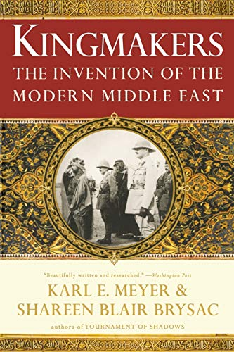 9780393337709: Kingmakers: The Invention of the Modern Middle East