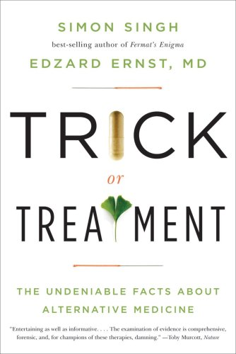 Trick or Treatment: The Undeniable Facts about: Edzard Ernst, Simon