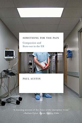 9780393337792: Something for the Pain: Compassion and Burnout in the ER