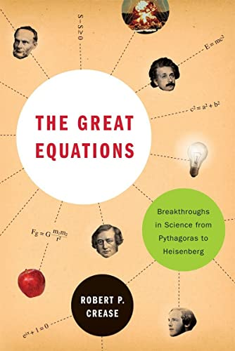 9780393337938: The Great Equations: Breakthroughs in Science from Pythagoras to Heisenberg