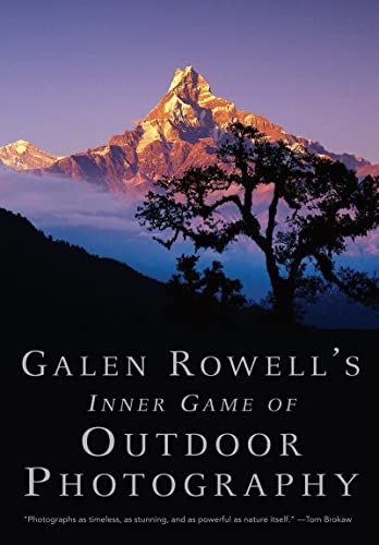 9780393338089: Galen Rowell's Inner Game of Outdoor Photography