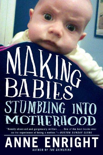 9780393338287: Making Babies: Stumbling into Motherhood