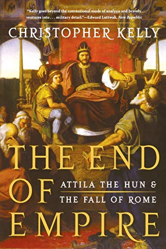 9780393338492: The End of Empire: Attila the Hun & the Fall of Rome