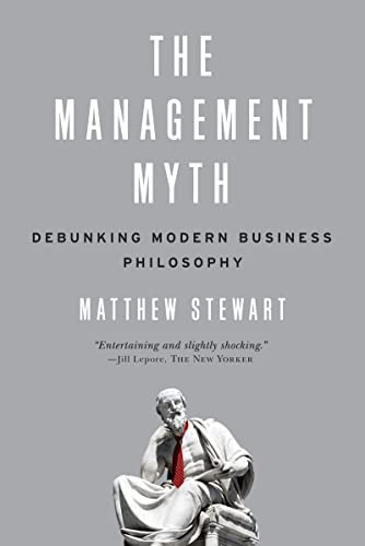 9780393338522: The Management Myth: Debunking Modern Business Philosophy