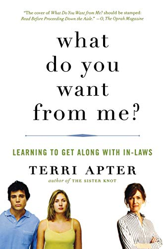 9780393338539: What Do You Want from Me?: Learning to Get Along with In-Laws