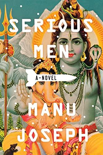 Serious Men: A Novel: Joseph, Manu