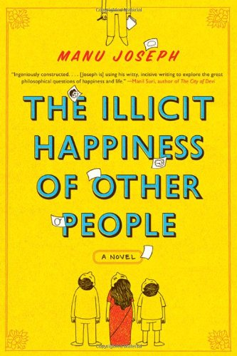 The Illicit Happiness of Other People: A Novel: Joseph, Manu