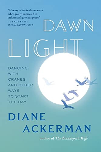 9780393338751: Dawn Light: Dancing with Cranes and Other Ways to Start the Day
