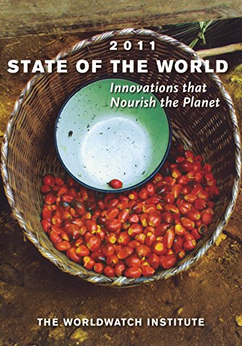 State of the World 2011: Innovations that Nourish the Planet (State of the World): The Worldwatch ...