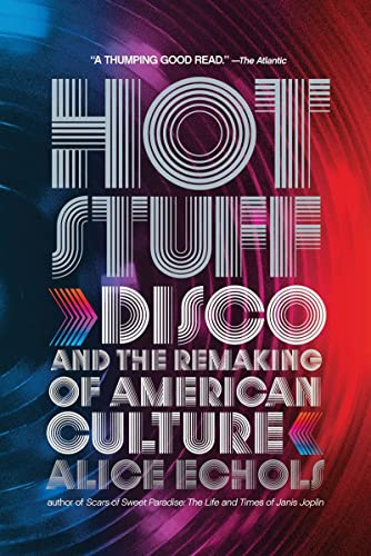 9780393338911: Hot Stuff: Disco and the Remaking of American Culture