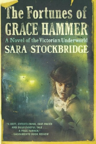9780393339079: The Fortunes of Grace Hammer: A Novel of the Victorian Underworld