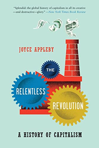 9780393339390: The Relentless Revolution: A History of Capitalism (Norton Paperback)