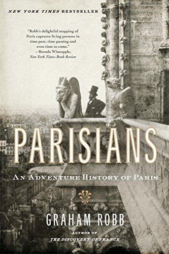 9780393339734: Parisians: An Adventure History of Paris