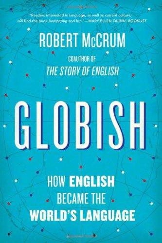 9780393339772: Globish: How the English Language Became the World's Language
