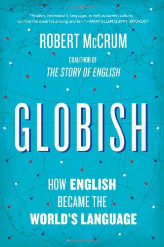 9780393339772: Globish: How English Became the World's Language