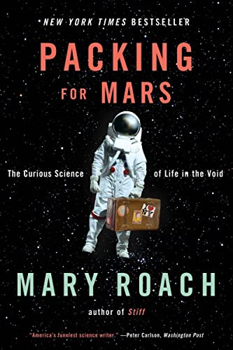 9780393339918: Packing for Mars: The Curious Science of Life in the Void