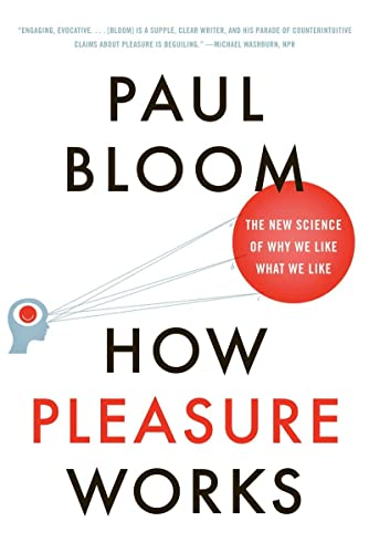 9780393340006: How Pleasure Works: The New Science of Why We Like What We Like