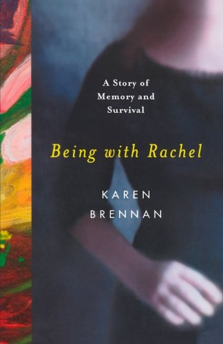 9780393340044: Being with Rachel: A Story of Memory and Survival
