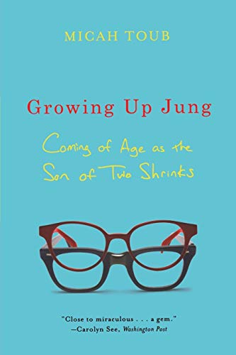 9780393340266: Growing Up Jung: Coming of Age as the Son of Two Shrinks