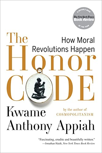 9780393340525: The Honor Code: How Moral Revolutions Happen