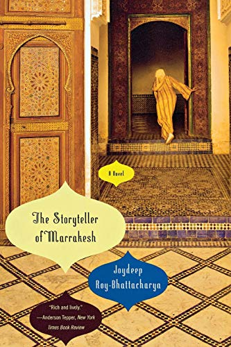 The Storyteller of Marrakesh: Roy-Bhattacharya, Joydeep