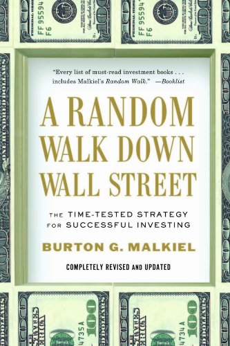 A Random Walk Down Wall Street: The Time-Tested Strategy for Successful Investing (Tenth Edition) (0393340740) by Burton G. Malkiel