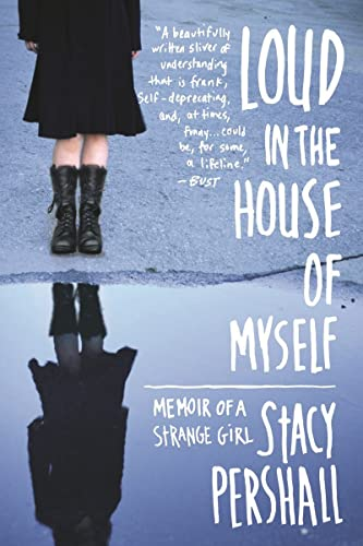 9780393340792: Loud in the House of Myself: Memoir of a Strange Girl