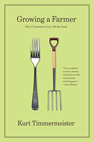 9780393341294: Growing a Farmer: How I Learned to Live Off the Land
