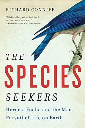 9780393341324: The Species Seekers: Heroes, Fools, and the Mad Pursuit of Life on Earth