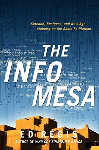 9780393341577: The Info Mesa: Science, Business, and New Age Alchemy on the Santa Fe Plateau