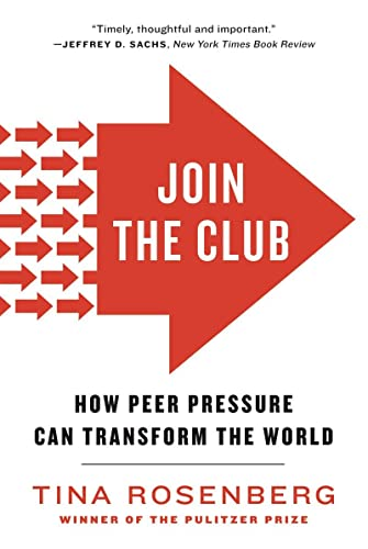 9780393341836: Join the Club: How Peer Pressure Can Transform the World