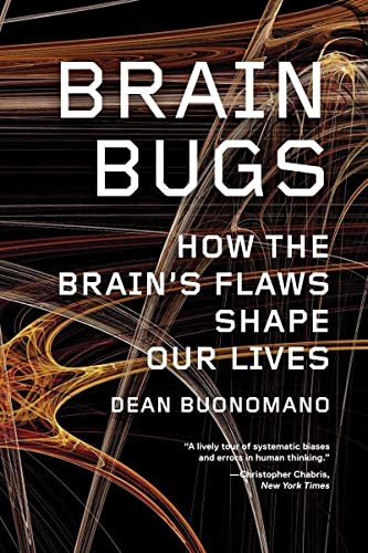9780393342222: Brain Bugs: How the Brain's Flaws Shape Our Lives