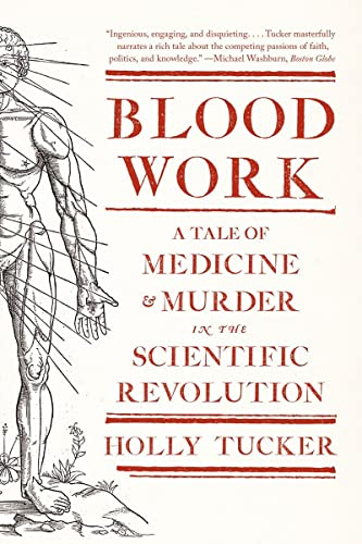 9780393342239: Blood Work: A Tale of Medicine and Murder in the Scientific Revolution