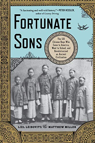 9780393342307: Fortunate Sons: The 120 Chinese Boys Who Came to America, Went to School, and Revolutionized an Ancient Civilization