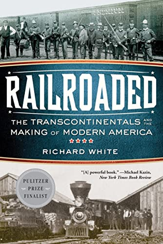 9780393342376: Railroaded: The Transcontinentals and the Making of Modern America