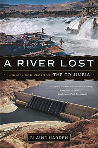 9780393342567: A River Lost: The Life and Death of the Columbia (Revised and Updated)