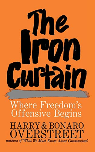 9780393342734: The Iron Curtain: Where Freedom's Offensive Begins