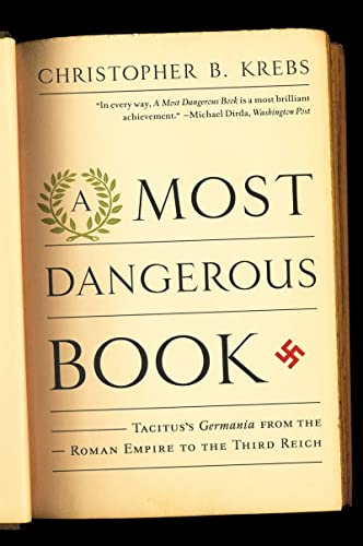 9780393342925: A Most Dangerous Book: Tacitus's Germania from the Roman Empire to the Third Reich