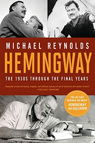 Hemingway: The 1930s Through the Final Years: Reynolds, Michael S.