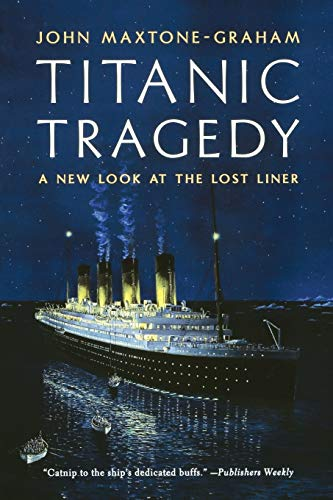 9780393343601: Titanic Tragedy: A New Look at the Lost Liner