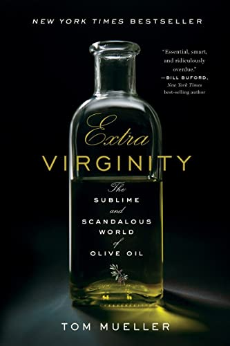 9780393343618: Extra Virginity: The Sublime and Scandalous World of Olive Oil