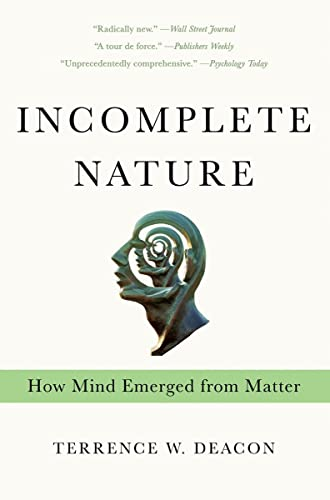 9780393343908: Incomplete Nature: How Mind Emerged from Matter