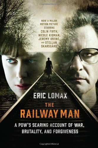 9780393344073: The Railway Man: A POW's Searing Account of War, Brutality and Forgiveness (Movie Tie-in Editions)